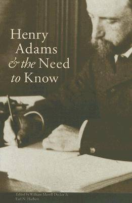 Henry Adams and the Need to Know - American History (Hardback)