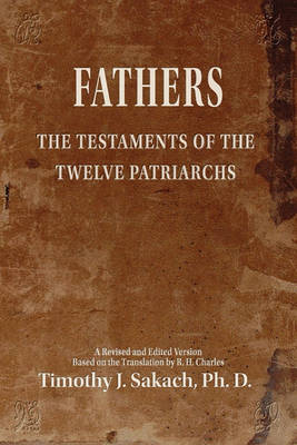 Fathers: The Testaments of the Twelve Patriarchs (Paperback)