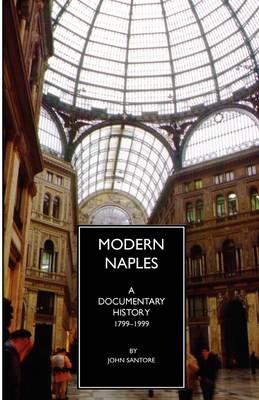 Modern Naples: A Documentary History, 1799-1999 - Documentary History of Naples (Paperback)