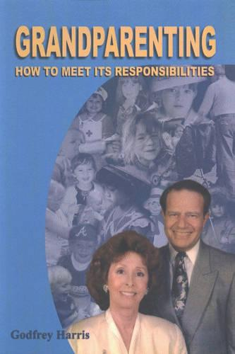 Grandparenting: How to Meet its Responsibilities (Paperback)