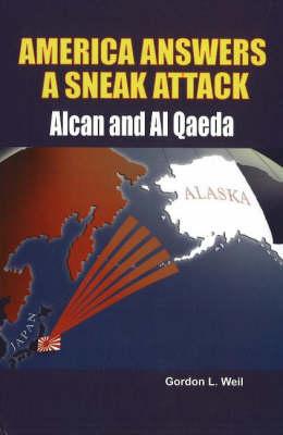 America Answers a Sneak Attack: Alcan & Al Qaeda (Hardback)