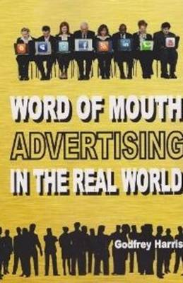 Word of Mouth Advertising in the Real World (Paperback)