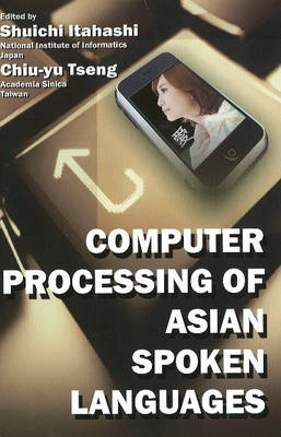 Computer Processing of Asian Spoken Languages (Paperback)