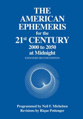 The American Ephemeris: 21st Century - 2001 to 2050 at Midnight (Paperback)