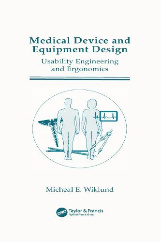 Medical Device and Equipment Design: Usability Engineering and Ergonomics (Hardback)
