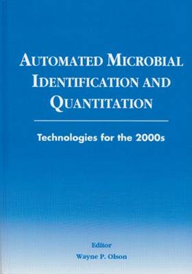 Automated Microbial Identification and Quantitation: Technologies for the 2000s (Hardback)