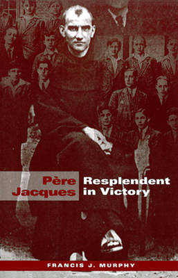Pere Jacques: Resplendent in Victory (Paperback)