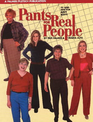 Pants for Real People: Fit and Sew for Any Body (Paperback)