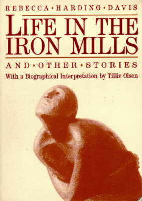 Life In The Iron Mills And Other Stories (Paperback)