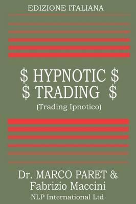 Trading Ipnotico - Tecniche Mentali Per Il Trader (Paperback)