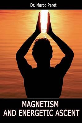 Magnetism and Energetic Ascent (Paperback)
