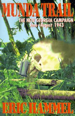 Munda Trail: the New Georgia Campaign, June-August 1943 (Paperback)