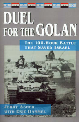 Duel for the Golan: The 100-Hour Battle That Saved Israel (Paperback)