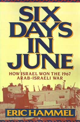 Six Days in June: How Israel Won the 1967 Arab-Israeli War (Paperback)