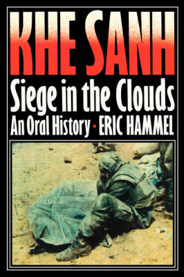 Khe Sanh: Siege in the Clouds, An Oral History (Paperback)