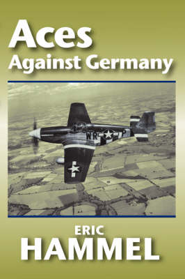 Aces Against Germany: The American Aces Speak (Paperback)