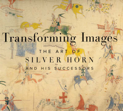 Transforming Images: The Art of Silver Horn and His Successors (Paperback)