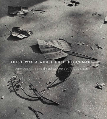 There Was a Whole Collection Made: Photography from Lester and Betty Guttman (Hardback)