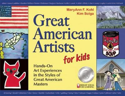 Great American Artists for Kids: Hands-On Art Experiences in the Styles of Great American Masters - Bright Ideas for Learning (TM) 8 (Paperback)
