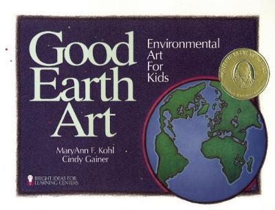Good Earth Art: Environmental Art for Kids (Paperback)