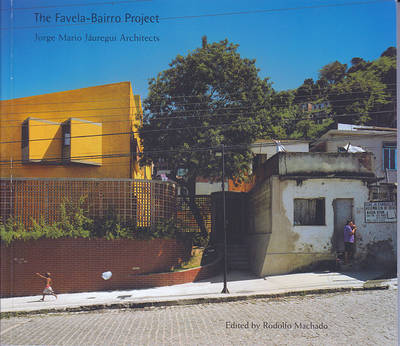The Favela-Bairro Project: Jorge Mario Juregui Architects - Graduate School of Design Green Prize S. No. 6 (Paperback)