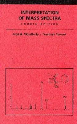 Interpretation of Mass Spectra, fourth edition (Hardback)