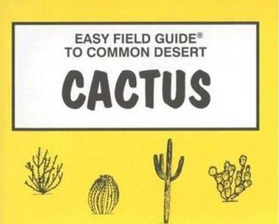 Easy Field Guide to Common Desert Cactus (Paperback)