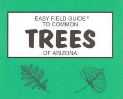 Easy Field Guide to Common Trees of Arizona (Paperback)