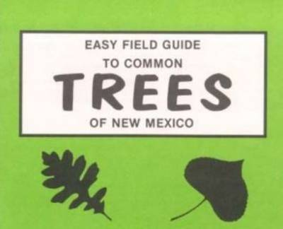 Easy Field Guide to Common Trees of New Mexico (Paperback)