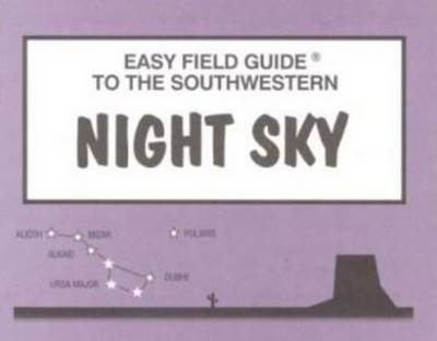 Easy Field Guide to the Southwestern Night Sky (Paperback)