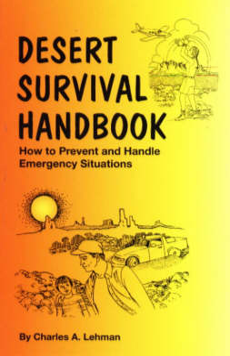 Desert Survival Handbook: How to Prevent & Handle Emergency Situations (Paperback)