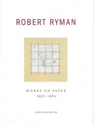 Robert Ryman: Works on Paper 1957-1964 (Hardback)