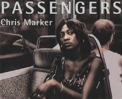 Chris Marker - Passengers (Hardback)