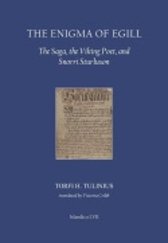 The Enigma of Egill: The Saga, the Viking Poet, and Snorri Sturluson - Islandica (Hardback)