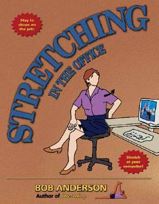 Stretching in the Office (Paperback)