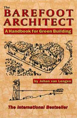 The Barefoot Architect: A Handbook for Green Building (Paperback)