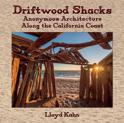 Driftwood Shacks: Anonymous Architecture Along the California Coast (Hardback)