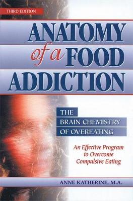 Anatomy of a Food Addiction: The Brain Chemistry of Overeating (Paperback)
