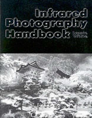 Infrared Photography Handbook (Paperback)