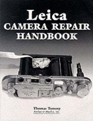 Leica Camera Repair Handbook (Paperback)