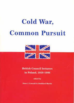 Cold War, Common Pursuit: British Council Lecturers in Poland, 1938-98 (Paperback)