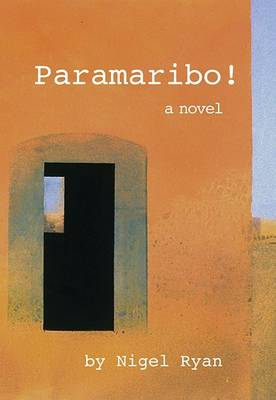 Paramaribo!: A Novel in Two Parts (Paperback)