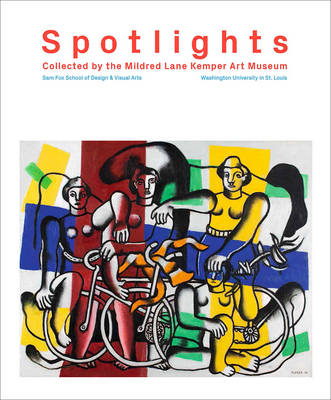 Spotlights: Collected by the Mildred Lane Kemper Art Museum (Hardback)