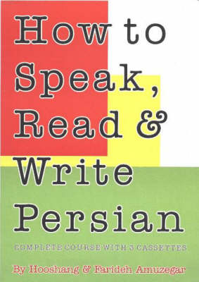 How to Speak, Read & Write Persian (Farsi): Complete Course with 3 Cassettes (Paperback)
