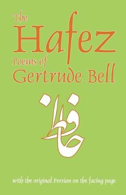 Hafez Poems of Gertrude Bell: with the Original Persian on the Facing Page (Paperback)