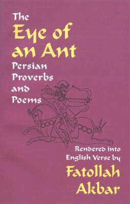 Eye of an Ant: Persian Proverbs & Poems (Paperback)