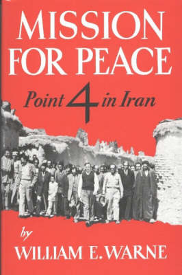 Mission For Peace: Point 4 in Iran (Hardback)
