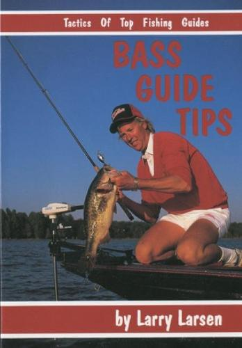 Bass Guide Tips: Tactics of Top Fishing Guides Book 9 - Bass Series Library (Paperback)