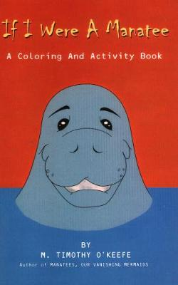 If I Were a Manatee: A Coloring and Activity Book (Paperback)