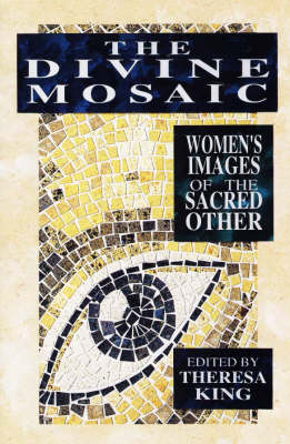 Divine Mosaic: Women's Images of the Sacred Other (Paperback)